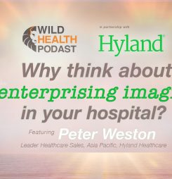 Why think about enterprise imaging in your hospital? A chat with Hyland's Peter Weston